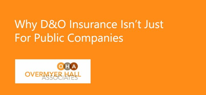 Why D&O Insurance Isn't Just For Public Companies