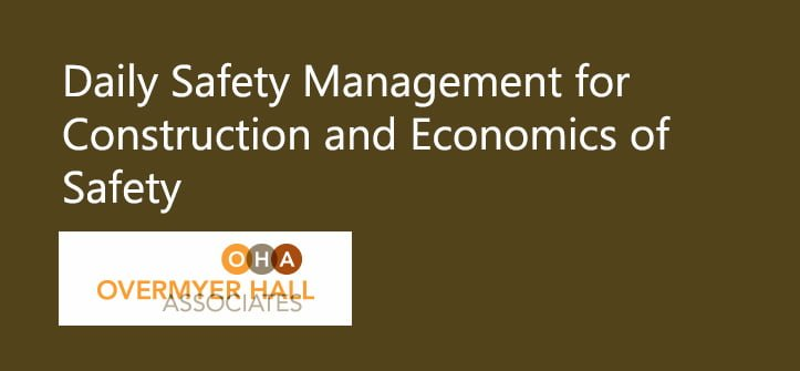 Daily Safety Management for Construction and Economics of Safety