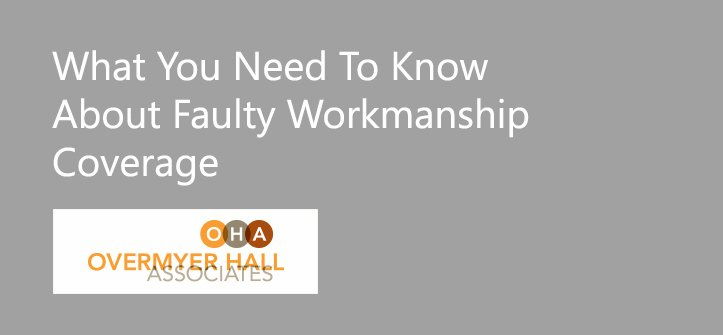 What You Need To Know About Faulty Workmanship Coverage