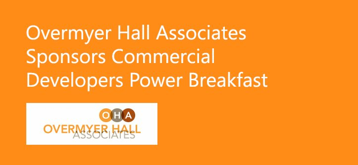 Overmyer Hall Associates Sponsors Commercial Developers Power Breakfast