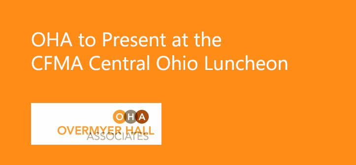 OHA to Present at the CFMA Central Ohio Luncheon