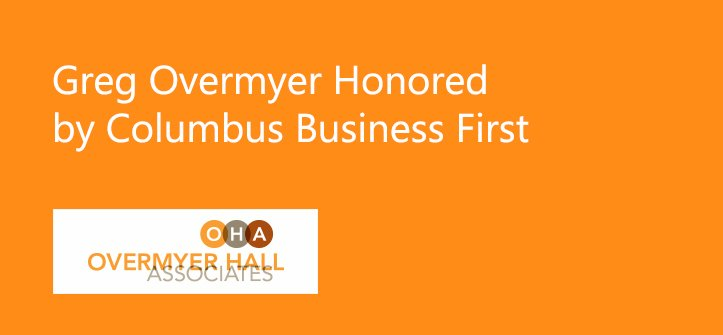 Greg Overmyer Honored by Columbus Business First – 2017 C-Suite