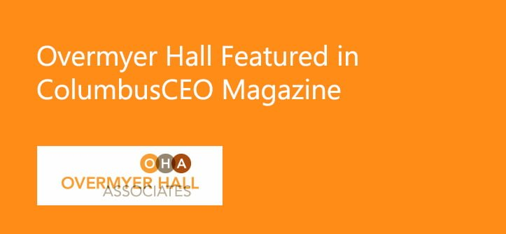 Overmyer Hall Featured in ColumbusCEO Magazine
