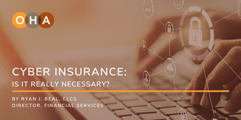 Cyber Insurance: Is It Really Necessary?